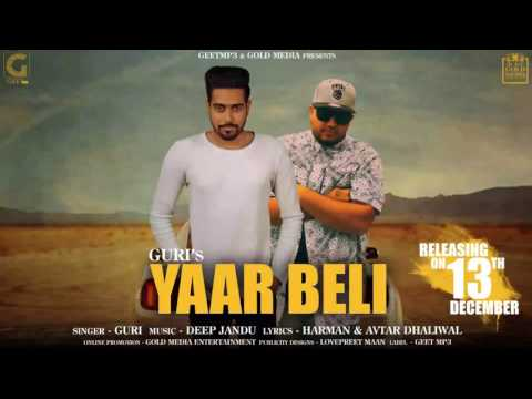 Yaar Beli (Audio Song) GuRi Ft. Deep Jandu | GeetMP3 | Latest Punjabi Songs 2017