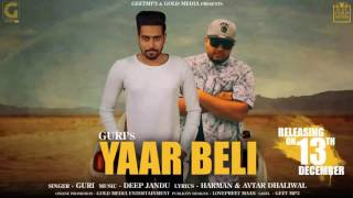 yaar beli audio song guri ft deep jandu geetmp3 latest punjabi songs 2017