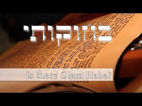 Parashat Bechukotai - is there a world to come (Olam Habah)? - Rabbi Alon Anava