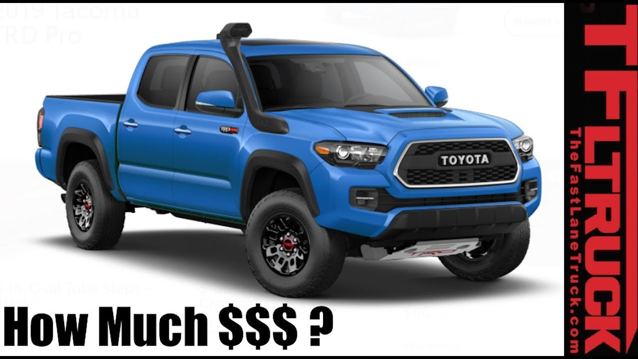 2019 Toyota Tacoma We Configure Least Most Expensive Trd Pro