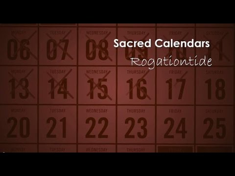 Sacred Calendars; Rogationtide with Alison Milbank