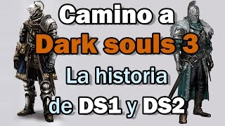 Camino a Dark souls 3 ♦ Entender la historia de DS 1 y 2 (Bitiel Aventura)