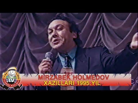 Mirzabek Holmedov - Xazillari | Мирзабек Холмедов - Хазиллари 1995.yil