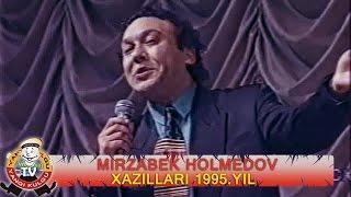 Скачать Mirzabek Holmedov Xazillari Мирзабек Холмедов Хазиллари 1995 Yil