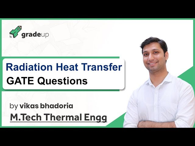 Radiation GATE Questions | Problems on Radiation Heat Transfer between two surfaces, view factor