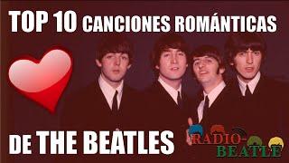 Las 10 Canciones Más Románticas de THE BEATLES | Radio-Beatle