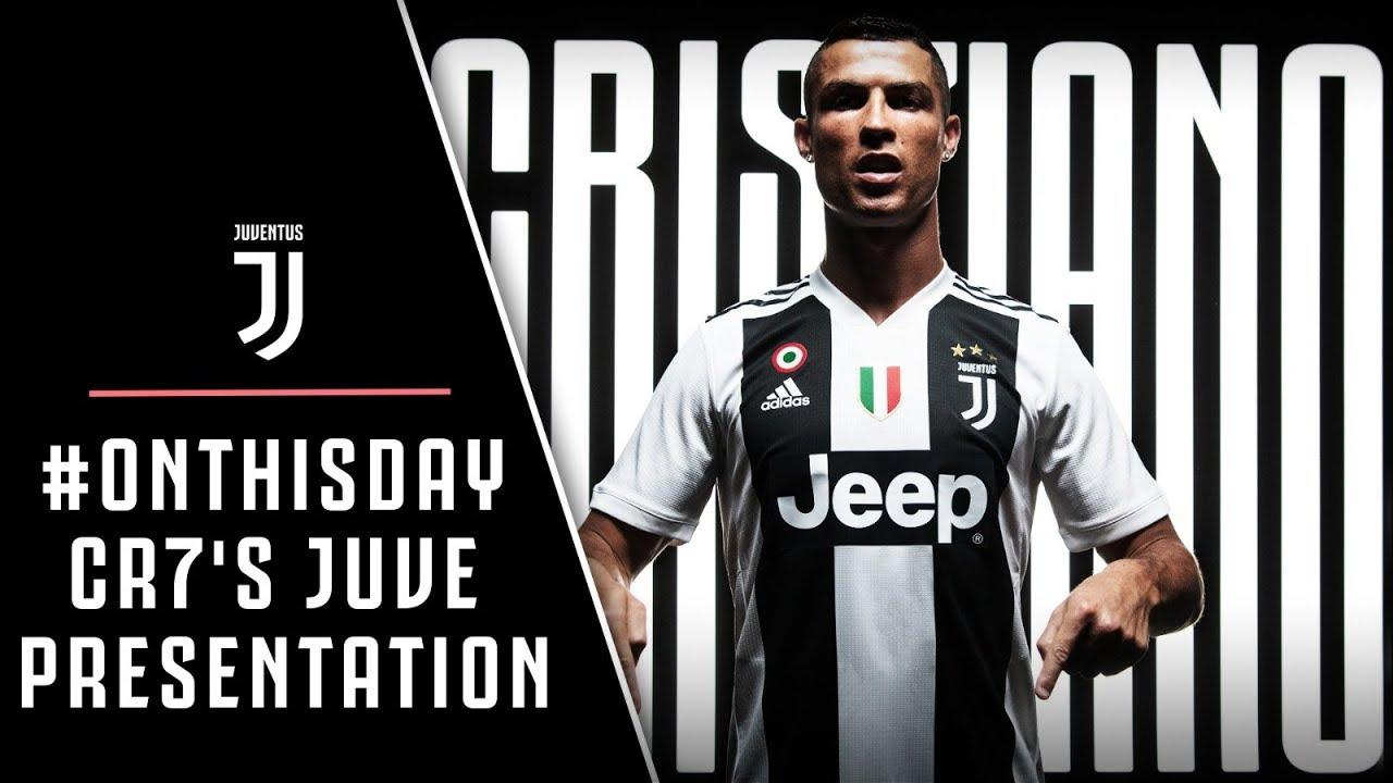 Onthisday Cristiano Ronaldo S Juventus Presentation Youtube