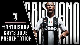 Download Video #ONTHISDAY | Cristiano Ronaldo's Juventus presentation MP3 3GP MP4