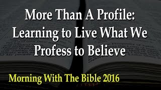 More Than A Profile: Learning to Live What We Profess to Believe