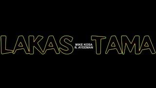 Mike Kosa - Lakas Tama feat. Ayeeman (Official Music Video)