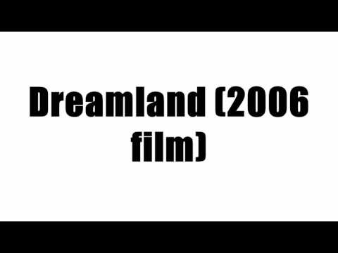 Dreamland (2006 film)