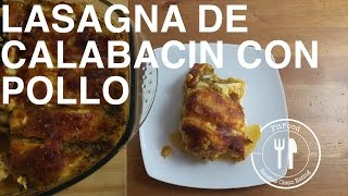 Lasagna de Calabacin y Pollo | Recetas Clean Eating | FitFood