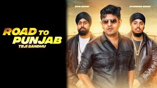 Teji Sandhu | Road to Punjab | Spin Singh x Ikwinder Singh | Full Video Song 2018