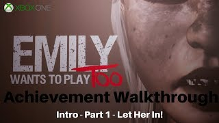 Emily Wants to Play Too (Xbox One) Achievement Walkthrough - Intro - Part 1 - Let Her In