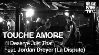 """Touche Amore & Jordan Dreyer (La Dispute) LIVE - """"I'll Deserve Just That"""""""