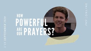 How Powerful are our Prayers? (David Skevington) Live Evening Service