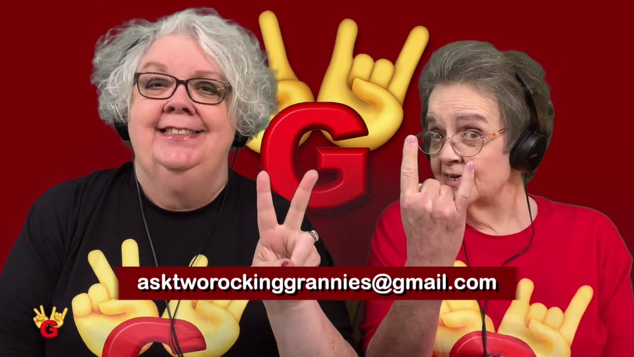 Two Rocking Grannies: ASK A GRANNY! (Send Us Your Questions)