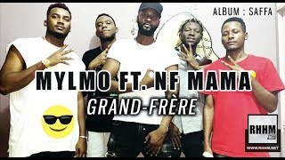MYLMO Ft. NF MAMA - GRAND-FRÈRE (2019)