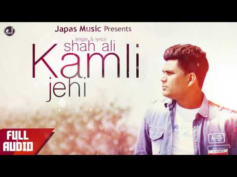 Shah Ali | Kamli Jehi | Full Song  | new Punjabi song | Japas Music