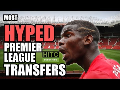 What's YOUR Premier League Club's Most HYPED Transfer?