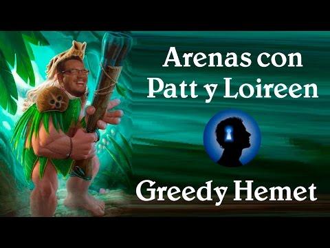 Arenas con Patt y Loireen - Greedy Hemet