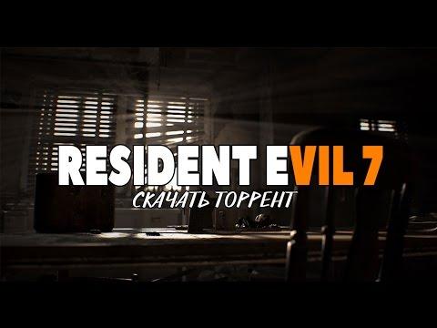 Resident Evil 7 biohazard скачать торрент