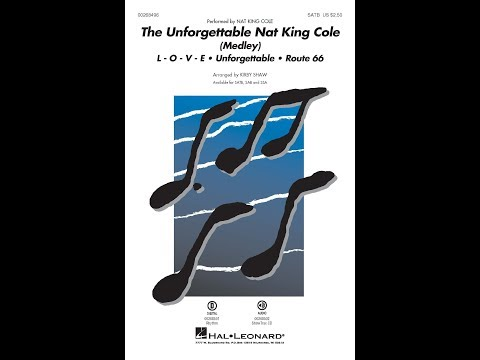 The Unforgettable Nat King Cole (SATB) - Arranged by Kirby Shaw