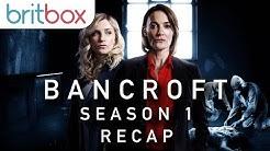 Bancroft Season 1 Recap | Bancroft