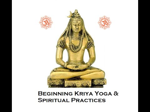 Beginning Kriya Yoga and Spiritual Practice