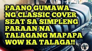 PAANO GUMAWA NG CLASSIC SEAT COVER SA SIMPLENG PARAAN 2020 || SIMPLENG UPUAN NA MAPAPAHANGA KA