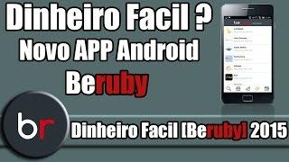 Dinheiro Facil ? Novo APP Android (Beruby) 2015