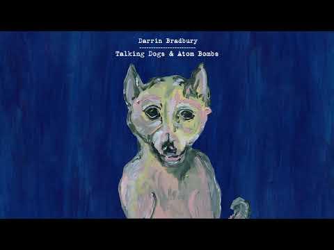 Talking Dogs & Atom Bombs (Album Stream)