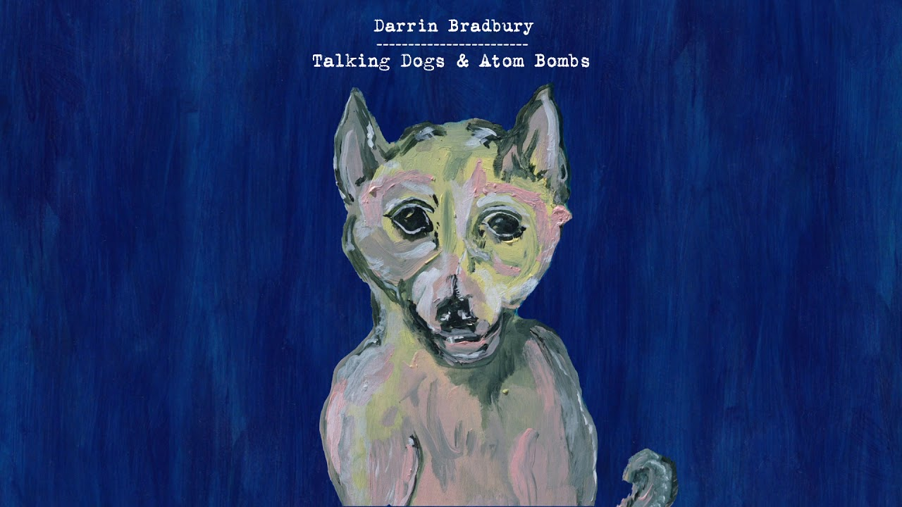 Darrin Bradbury Announces New Full-Length 'Talking Dogs