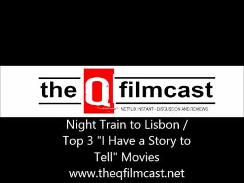 """REVIEW : Night Train To Lisbon / Top 3 """"I Have a Story to Tell"""" Movies"""