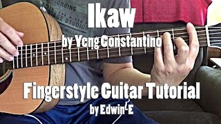 "Guitar Tutorial: ""Ikaw"" by Yeng Constantino (free TABS) Fingerstyle Guitar Cover (No Capo)"