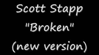 "Scott Stapp ""Broken"" NEW VERSION!!!"