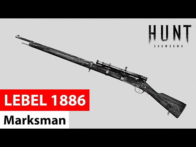 Lebel 1886 Marksman | Hunt: Showdown