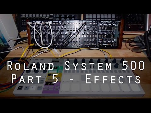 Roland System-500 part 5 - Effects