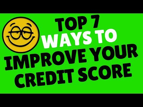 Top 7 Ways To Improve Your Credit Score