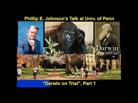 """DARWIN ON TRIAL"" PART 1 by Phillip E. Johnson"