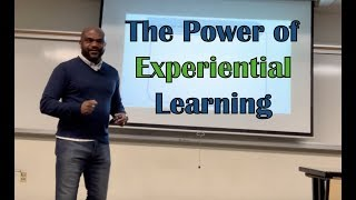 The Power of Experiential Learning