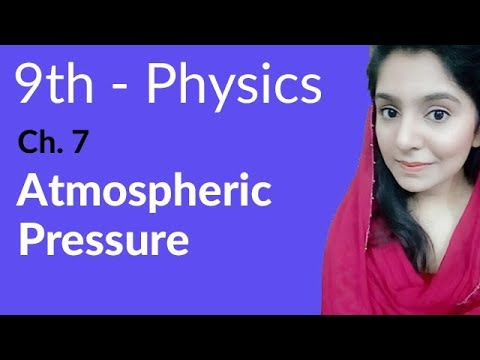Matric part 1, Atmospheric Pressure - Physics Ch 7 Properties & Matter - 9th Class Physics