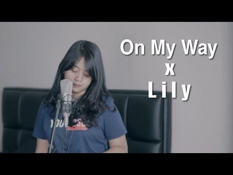 On My Way X Lily - Alan Walker (Mashup Cover) by Hanin Dhiya