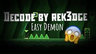 Decode by Rek3dge (easy demon)