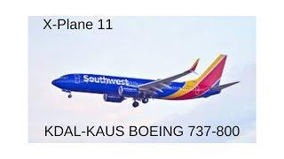 X Plane 11 KDAL-KAUS BOEING 737-800 SOUTHWEST FULL FLIGHT!!