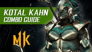 Kotal Kahn Combo Guide (Tournament/Ranked) – Mortal Kombat 11