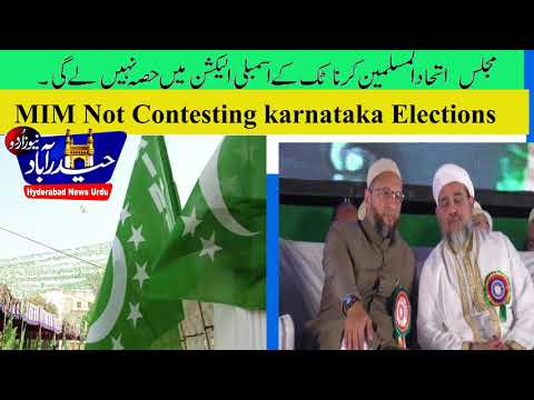 MIM Not to Contest Karnataka Election To Defeat BJP