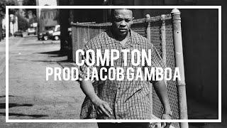 "Dr. Dre / Kendrick Lamar / Dom Kennedy Type Beat ""Compton"" (Prod. Jacob Gamboa)"