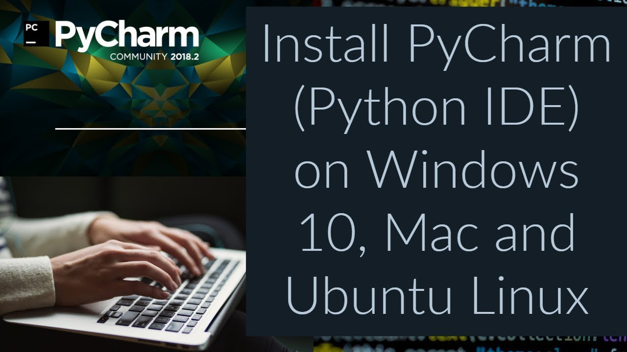 How to Install PyCharm (Python IDE) on Windows 10, Mac and Ubuntu Linux