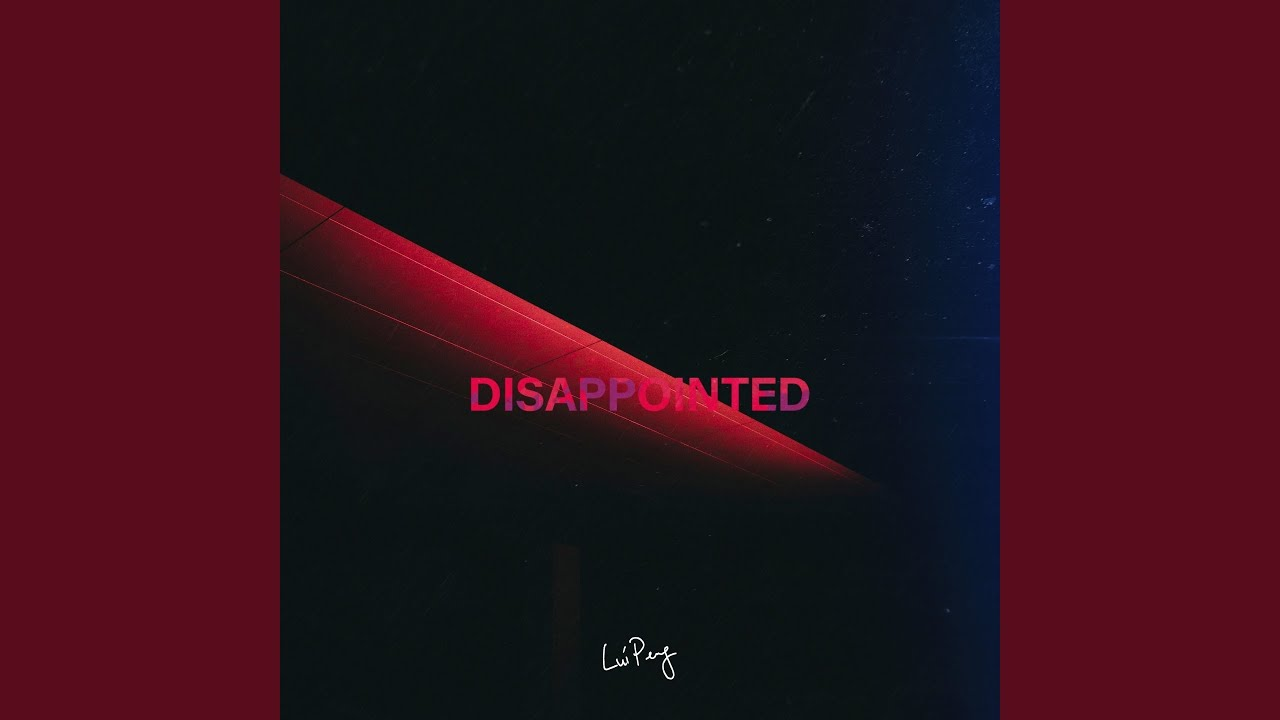 Lui Peng - Disappointed